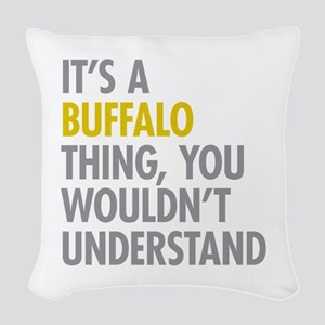 Its A Buffalo Thing Woven Throw Pillow
